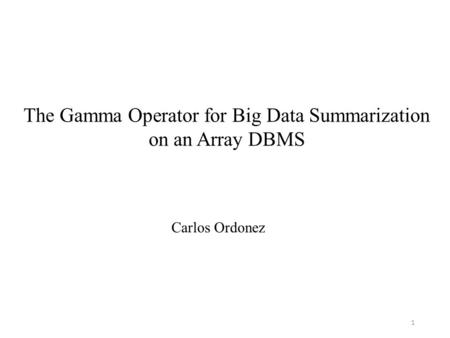 The Gamma Operator for Big Data Summarization
