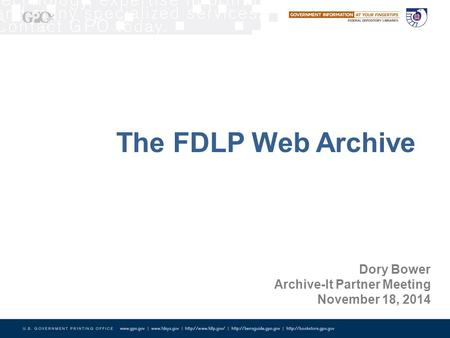 The FDLP Web Archive Dory Bower Archive-It Partner Meeting November 18, 2014.