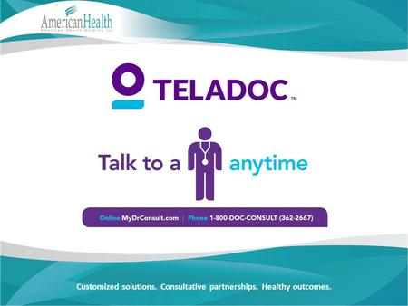 1-800-362-2667 www.MyDrConsult.com Customized solutions. Consultative partnerships. Healthy outcomes.