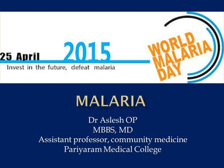 Dr Aslesh OP MBBS, MD Assistant professor, community medicine Pariyaram Medical College.