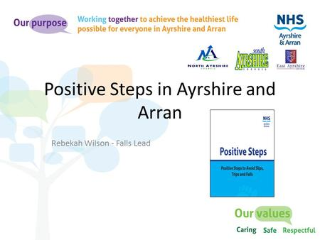Positive Steps in Ayrshire and Arran Rebekah Wilson - Falls Lead.