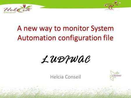 A new way to monitor System Automation configuration file LUDIWAC Helcia Conseil.