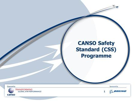 1 CANSO Safety Standard (CSS) Programme. 2 Evolution of CANSO Safety Maturity CANSO Safety Standard Programme.