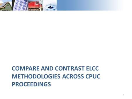 COMPARE AND CONTRAST ELCC METHODOLOGIES ACROSS CPUC PROCEEDINGS 1.