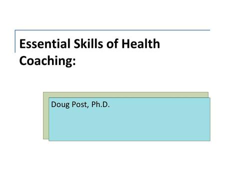 Essential Skills of Health Coaching: Doug Post, Ph.D.