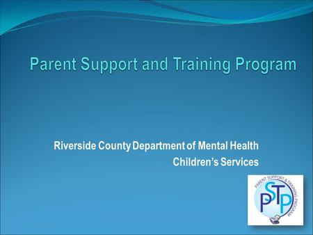 Riverside County Department of Mental Health Children's Services.
