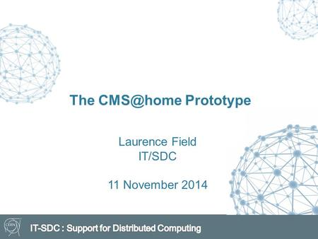 The Prototype Laurence Field IT/SDC 11 November 2014.