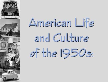 Popular Culture And The 1950s Or Was It Television