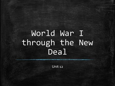 World War I through the New Deal