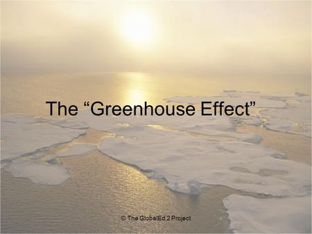 "The ""Greenhouse Effect"""