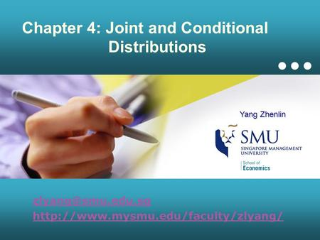 Chapter 4: Joint and Conditional Distributions  Yang Zhenlin.