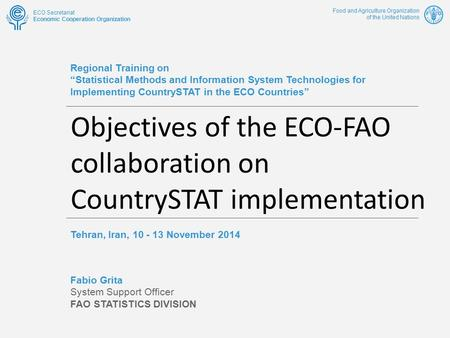 "Food and Agriculture Organization of the United Nations ECO Secretariat Economic Cooperation Organization Regional Training on ""Statistical Methods and."