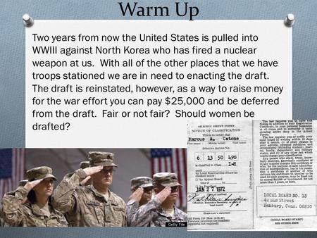 Warm Up Two years from now the United States is pulled into WWIII against North Korea who has fired a nuclear weapon at us. With all of the other places.