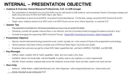 Copyright © 2012, Oracle and/or its affiliates. All rights reserved. 1 INTERNAL – PRESENTATION OBJECTIVE  Audience & Overview: Human Resource Professionals,