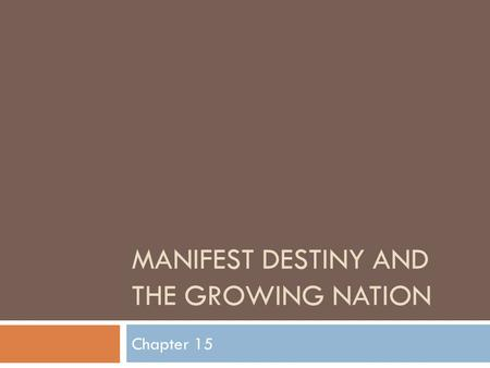 Manifest Destiny and the Growing Nation