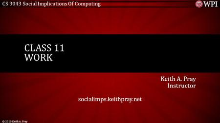 Keith A. Pray Instructor socialimps.keithpray.net