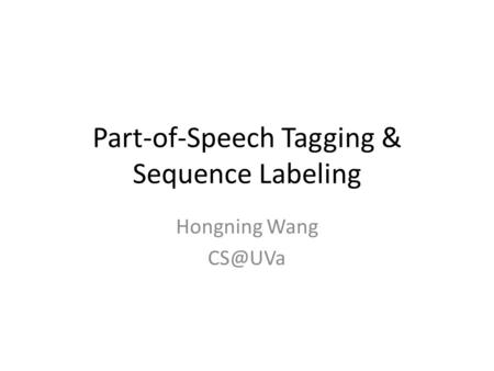 Part-of-Speech Tagging & Sequence Labeling