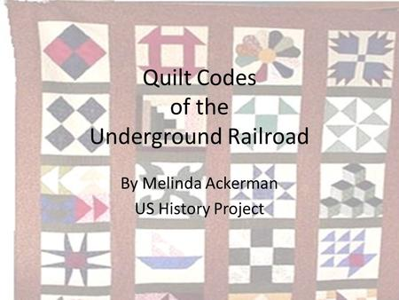 The Underground Railroad UNDERGROUND RAILROAD UNDERGROUND RAILROAD ... : slave quilts codes - Adamdwight.com