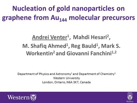 Nucleation of gold nanoparticles on graphene from Au 144 molecular precursors Andrei Venter 1, Mahdi Hesari 2, M. Shafiq Ahmed ­1, Reg Bauld 1, Mark S.