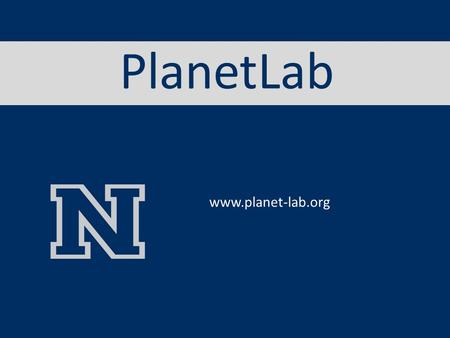 PlanetLab www.planet-lab.org. What is PlanetLab? A group of computers available as a testbed for computer networking and distributed systems research.