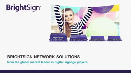 from the global market leader in digital signage players
