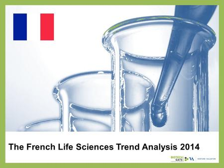 The French Life Sciences Trend Analysis 2014. About Us The following statistical information has been obtained from Biotechgate. Biotechgate is a global,