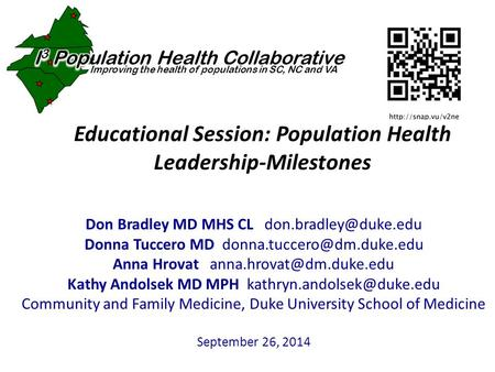 Educational Session: Population Health Leadership-Milestones Don Bradley MD MHS CL Donna Tuccero MD Anna.