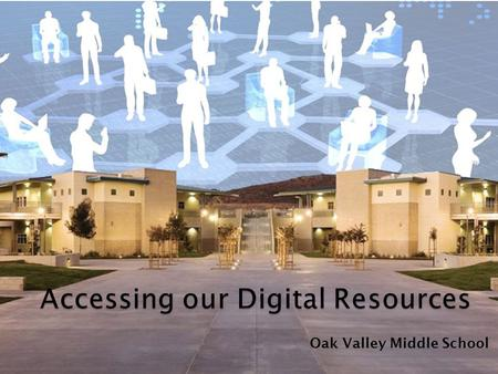Oak Valley Middle School.  My Poway Learning Access Network  One Stop Shop Portal  Everything you need  A few clicks away www.myplan.powayusd.com.