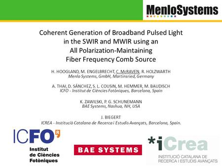 Coherent Generation of Broadband Pulsed Light in the SWIR and MWIR using an All Polarization-Maintaining Fiber Frequency Comb Source H. HOOGLAND, M. ENGELBRECHT,