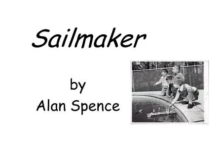 Sailmaker by Alan Spence.
