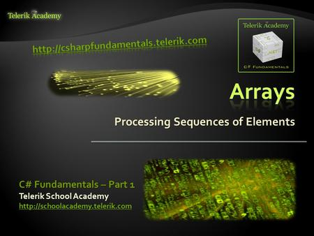 Processing Sequences of Elements Telerik School Academy  C# Fundamentals – Part 1.