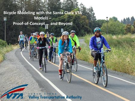 Bicycle Modeling with the Santa Clara VTA Models – Proof-of-Concept … and Beyond.