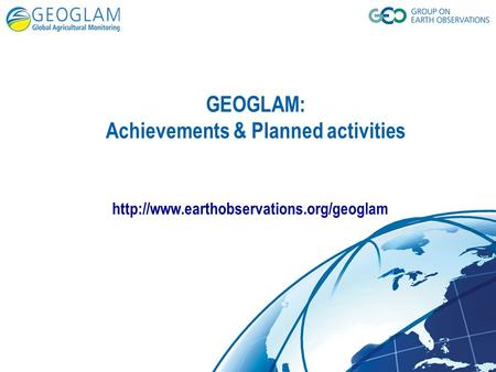 GEOGLAM: Achievements & Planned activities