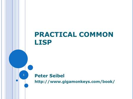PRACTICAL COMMON LISP Peter Seibel  1.