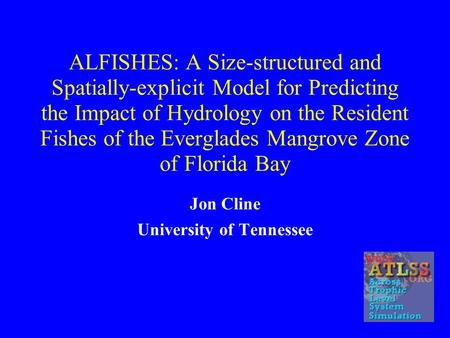 ALFISHES: A Size-structured and Spatially-explicit Model for Predicting the Impact of Hydrology on the Resident Fishes of the Everglades Mangrove Zone.