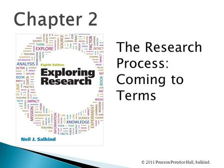 Chapter 2 The Research Process: Coming to Terms.