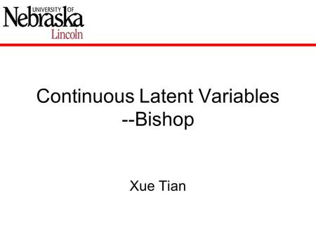 Continuous Latent Variables --Bishop