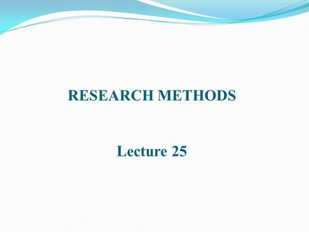RESEARCH METHODS Lecture 25. INTERVIEWING Fieldworker.