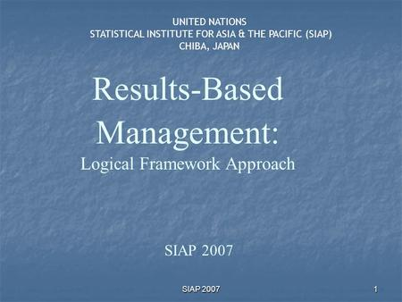 Results-Based Management: Logical Framework Approach