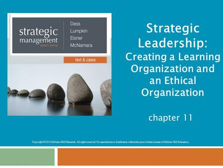 Strategic Leadership: Creating a Learning Organization and an Ethical Organization chapter 11.