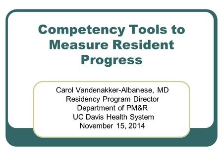 Competency Tools to Measure Resident Progress