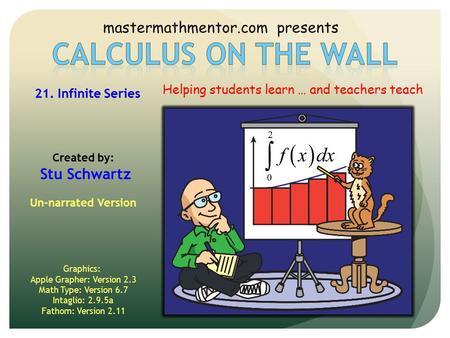 Calculus on the wall mastermathmentor.com presents Stu Schwartz
