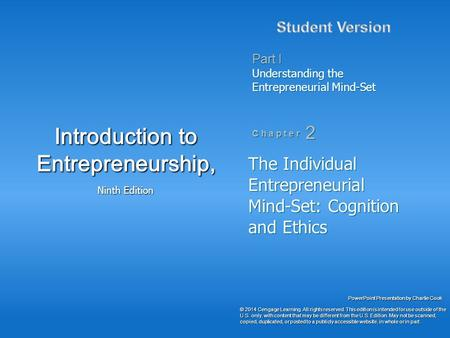 PowerPoint Presentation by Charlie Cook Part I Understanding the Entrepreneurial Mind-Set C h a p t e r 2 Introduction to Entrepreneurship, Ninth Edition.
