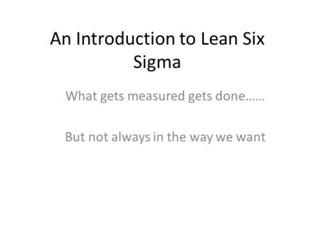 An Introduction to Lean Six Sigma