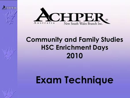 Community and Family Studies HSC Enrichment Days 2010 Exam Technique.