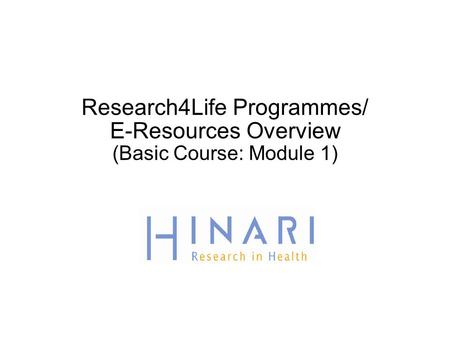 Research4Life Programmes/ E-Resources Overview (Basic Course: Module 1)