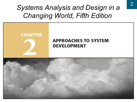 2 Systems Analysis and Design in a Changing World, Fifth Edition.
