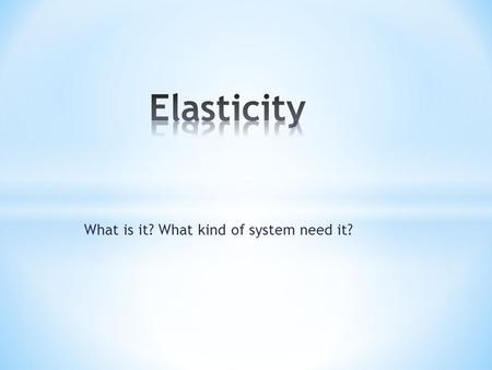 What is it? What kind of system need it?. Distributing system, cloud system etc.