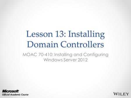 Lesson 13: Installing Domain Controllers