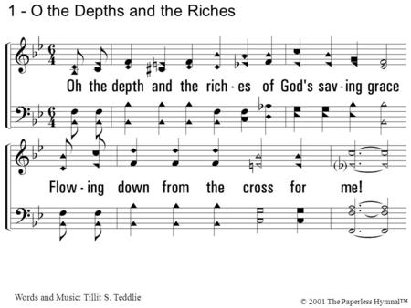 1 - O the Depths and the Riches